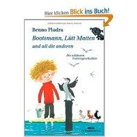 Bootsmann, Lütt Matten und all die anderen : Die schönsten Vorlesegeschichten / Benno Pludra