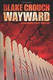Wayward (The Wayward Pines Series, Book Two)