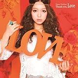 Thank you, Love(初回生産限定盤) [CD+DVD, Limited Edition] / 西野カナ (CD - 2011)