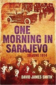 """Cover of """"One Morning in Sarajevo: 28 Jun..."""