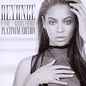 I Am...Sasha Fierce (Platinum Edition) (Incl. Bonus Tracks and Music Videos)