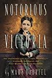 Notorious Victoria: The Uncensored Life of Victoria Woodhull - Visionary, Suffragist, and First Woman to Run for President