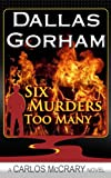 Six Murders Too Many (A Carlos McCrary Mystery Thriller Book 1)