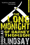 The Long Midnight Of Barney Thomson: A Barney Thomson Novel