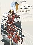 Les fantômes du passé, tome 1 : Le condamné du Titanic par Seiter