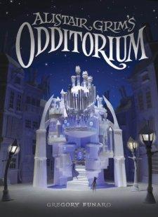 Alistair Grim's Odditorium by Gregory Funaro| wearewordnerds.com
