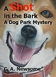 A Shot in the Bark: A Dog Park Mystery (Lia Anderson Dog Park Mysteries)