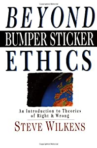 "Cover of ""Beyond Bumper Sticker Ethics: A..."