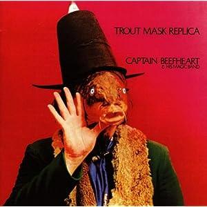 "Captain Beefheart ""Trout Mask Replica"""