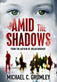 Amid the Shadows