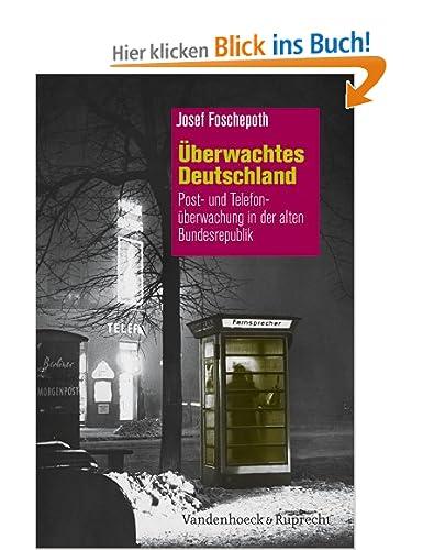 Überwachtes Deutschland, Josef Foschepoth