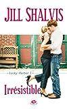 Lucky Harbor, tome 1 : Irrésistible par Jill Shalvis