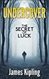 Undercover: Secret of Luck (A Private Investigator Series of Crime and Suspense Thrillers Book)