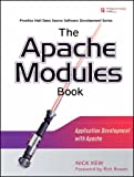The Apache Modules Book: Application Development with Apache