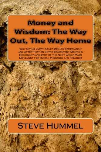 Money and Wisdom: The Way Out, The Way Home