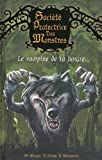 Société Protectrice des Monstres, Tome 4 : Le vampire de la jungle par Matthew Morgan