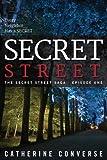 Secret Street (The Secret Street Saga, #1)