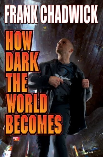 How Dark the World Becomes by Frank Chadwick