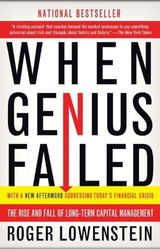 When Genius Failed: The Rise and Fall of Long-Term Capital Management: Roger Lowenstein: 9780375758256: Amazon.com: Books