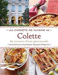 les carnets de cuisine de colette 80 recettes d une gourmande par muriel lacroix