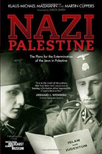 Nazi Palestine: The Plans for the Extermination of the Jews in Palestine: Klaus-Michael Mallmann, Martin Cuppers, Krista Smith: 9781929631933: Amazon.com: Books
