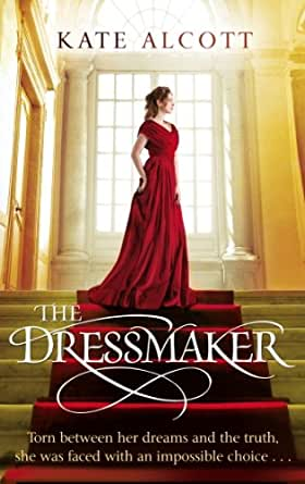 The Dressmaker  Kindle Edition By Kate Alcott Literature