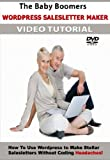 The Baby Boomers WordPress Salesletter Maker DVD Video Tutorial