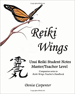 Reiki Wings Usui Reiki Student Notes Master/Teacher Level