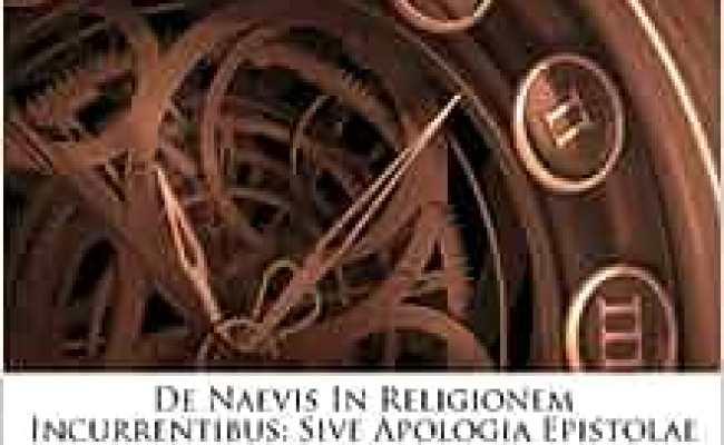 De Naevis In Religionem Incurrentibus Sive Apologia