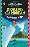 Laura Marlin Mysteries 2: Kidnap in the Caribbean