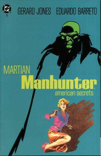 Martian Manhunter American Secrets (Book One of Three)