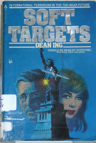 Soft Targets: Dean Ing: 9780441774074: Amazon.com: Books