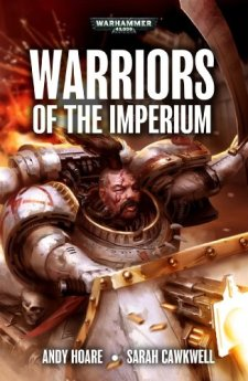 Warriors of the Imperium (Space Marines) by Andy Hoare| wearewordnerds.com