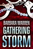 The Gathering Storm - The truth can set you free. It can also kill you.
