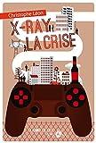 X-Ray la Crise par Christophe Léon
