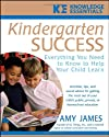 Kindergarten Success: Everything You Need to Know to Help Your Child Learn (Knowledge Essentials)