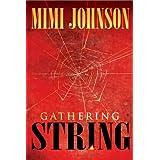 Gathering String By Mimi Johnson