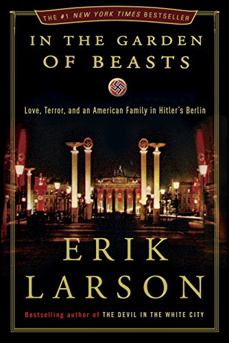 In the Garden of Beasts: Love, Terror, and...