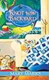 Knot In My Backyard (A Quilting Mystery Book 2)