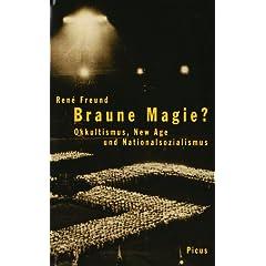Braune Magie?: Okkultismus, New Age und Nationalsozialismus