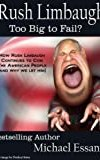 Rush Limbaugh: Too Big To Fail?
