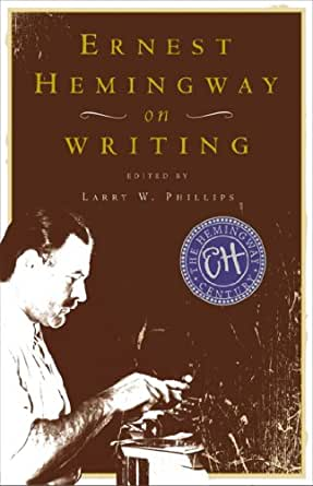 Ernest hemingway's most popular book is the old man and the sea. Ernest Hemingway on Writing - Kindle edition by Larry W ...
