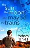 The Sun, the Moon, and Maybe the Trains