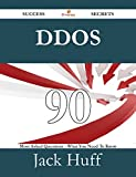 DDoS 90 Success Secrets - 90 Most Asked Questions On DDoS - What You Need To Know