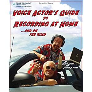 """Voice Actor's Guide to Recording at Home ... and on the Road"""