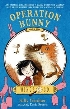 Operation Bunny: Book One (Wings & Co.) by Sally Gardner| wearewordnerds.com
