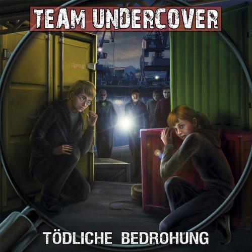 Team Undercover (9) Tödliche Bedrohung (Contendo Media)
