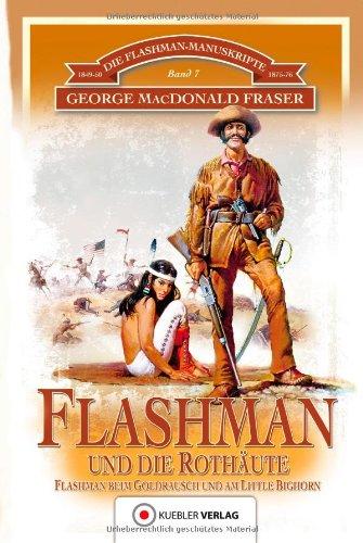 Flashman und die Rothäute: Flashman in Nordamerika. Die Flashman-Manuskripte 7