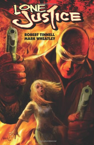 Lone Justice Volume 1, Mark Wheatley, Robert Tinnell