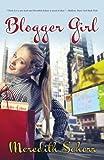 Blogger Girl: A Romantic Comedy (Blogger Girl Series Book 1)